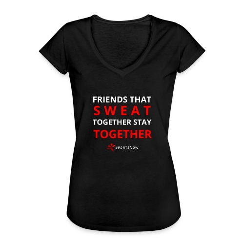 Friends that SWEAT together stay TOGETHER - Frauen Vintage T-Shirt