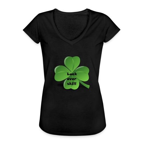 Luck over skill - Vintage-T-skjorte for kvinner