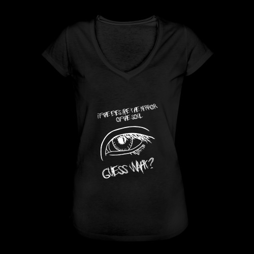 If eyes are the mirror of the soul - Women's Vintage T-Shirt
