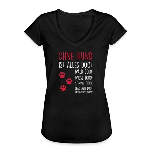 Vorschau: Ohne Hund ist alles doof - Frauen Vintage T-Shirt