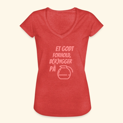 Et godt forhold, b(r)ygger på... - Dame vintage T-shirt