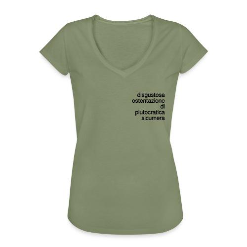 disgustosa ostentazione di plutocratica sicumera - Maglietta vintage donna