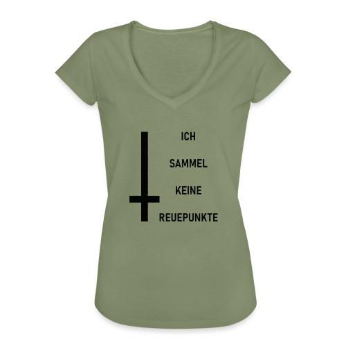 Ich sammel keine Reuepunkte - Frauen Vintage T-Shirt