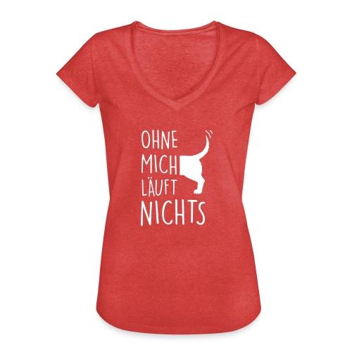 Vorschau: ohne mich läuft nichts - Frauen Vintage T-Shirt