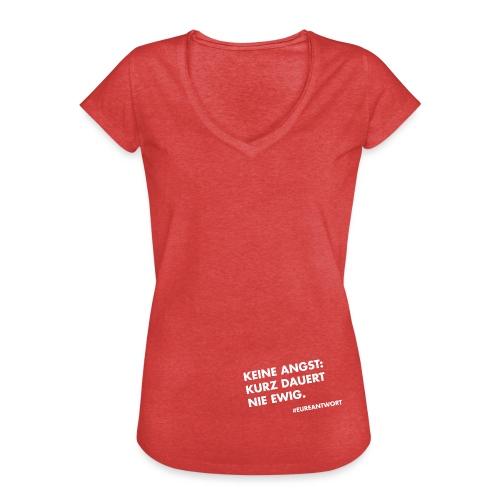 Keine Angst: Kurz dauert nie ewig. - Frauen Vintage T-Shirt