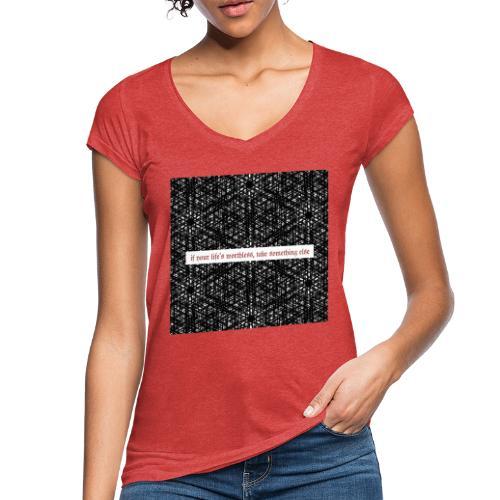if your lifes worthless, take something else - Frauen Vintage T-Shirt