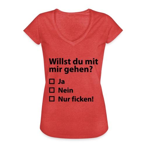 Willst du mit mir gehn? - Frauen Vintage T-Shirt