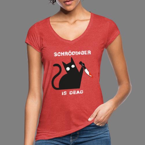 Schrödinger is dead - Frauen Vintage T-Shirt