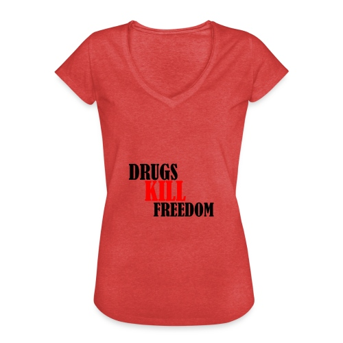 Drugs KILL FREEDOM! - Koszulka damska vintage