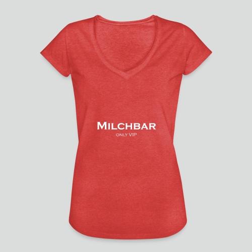 Milchbar – Only VIP - Frauen Vintage T-Shirt