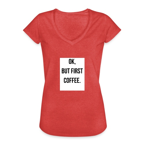 flat 800x800 075 fbut first coffee - Vrouwen Vintage T-shirt