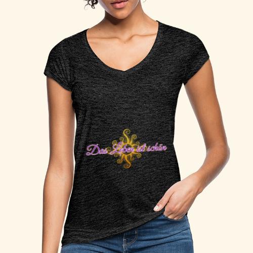 Das Leben ist schön 🌞 - Frauen Vintage T-Shirt