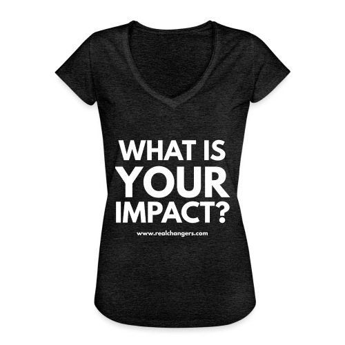 whatisyourimpact - Women's Vintage T-Shirt