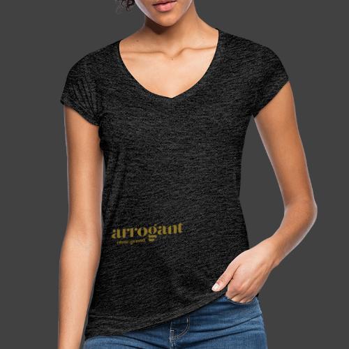 Arrogant ohne Grund — Edición No 1 - Frauen Vintage T-Shirt