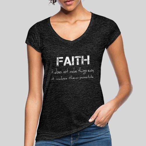 Faith it does not make things easy it makes them - Frauen Vintage T-Shirt
