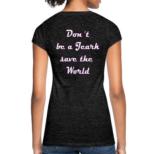 Save the World Jeark - Frauen Vintage T-Shirt