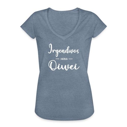 Vorschau: irgendwos hods oiwei - Frauen Vintage T-Shirt