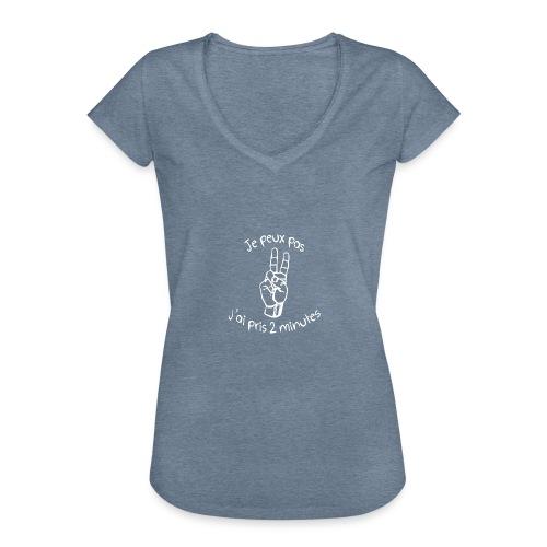 Je peux pas j'ai pris 2 minutes - T-shirt vintage Femme