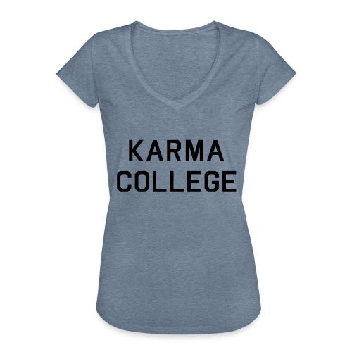 Karma College Karma Fucks Back What goes - Women's Vintage T-Shirt