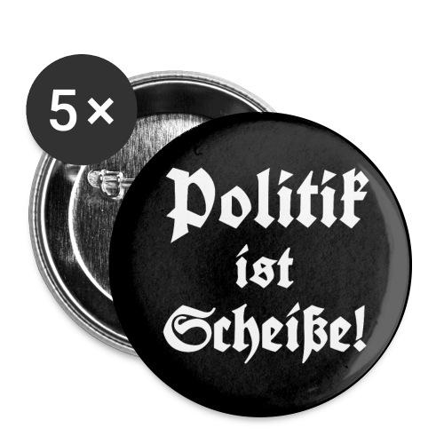 Button Politik ist Scheiße! - Buttons groß 56 mm (5er Pack)