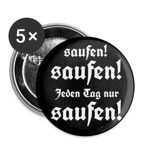 Button Jeden Tag nur saufen! - Buttons groß 56 mm (5er Pack)