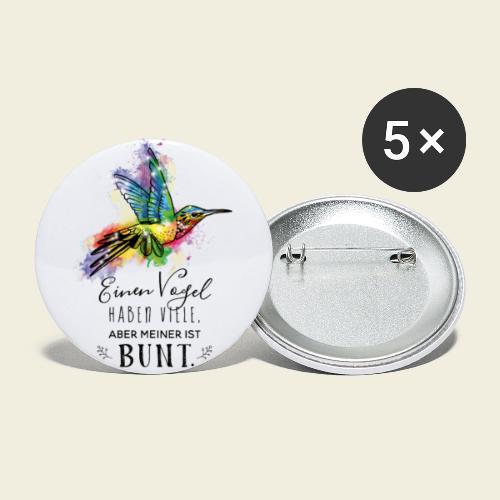 Kolibri: Einen Vogel haben viele... - Buttons groß 56 mm (5er Pack)