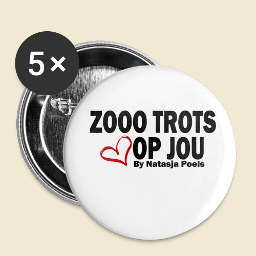 Zooo Trots op Jou By Natasja Poels - Buttons groot 56 mm (5-pack)