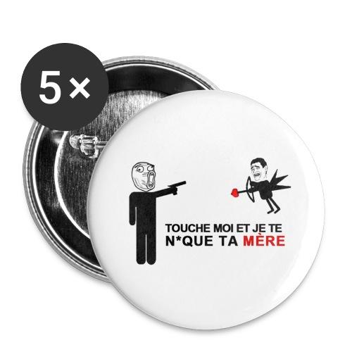 Touche Moi Et Je Te N*que Ta Mère - Lot de 5 grands badges (56 mm)