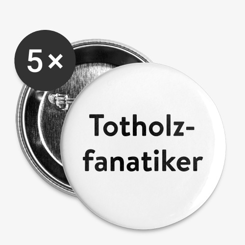 Totholzfanatiker - Buttons groß 56 mm (5er Pack)