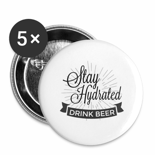 Stay Hydrated - Buttons large 2.2''/56 mm(5-pack)
