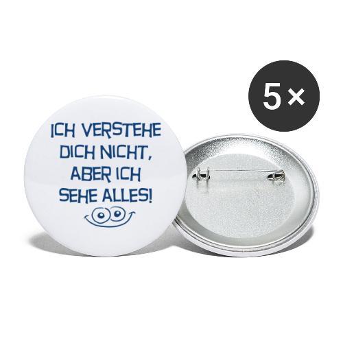Ich verstehe dich nicht aber ich sehe alles - Buttons groß 56 mm (5er Pack)