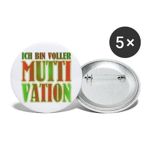 Ich bin voller Muttivation - Mama ist die BESTE - Buttons groß 56 mm (5er Pack)