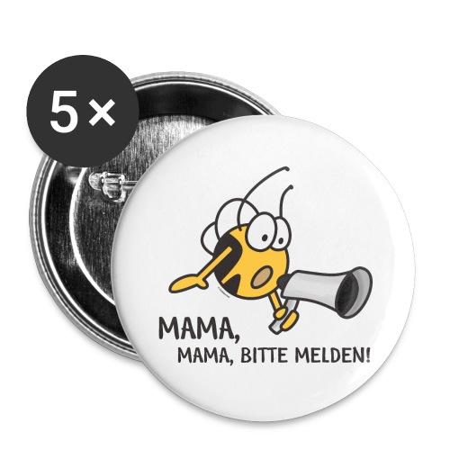 MAMA MAMA BITTE MELDEN - Buttons groß 56 mm (5er Pack)