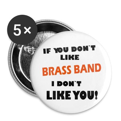 If you don`t like Brass Band - Stor pin 56 mm (5-er pakke)