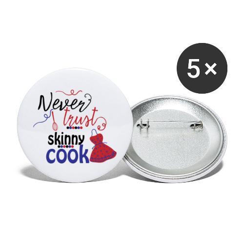 Never trust a skinny cook - Stora knappar 56 mm (5-pack)