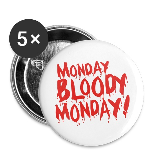 Monday Bloody Monday! - Buttons groot 56 mm (5-pack)