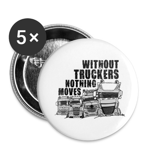 0911 without truckers nothing moves - Buttons groot 56 mm (5-pack)