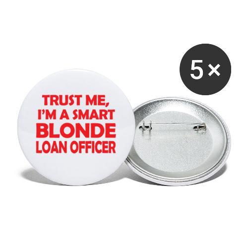 Trust Me I'm A Smart Blonde Loan Officer - Przypinka duża 56 mm (pakiet 5 szt.)