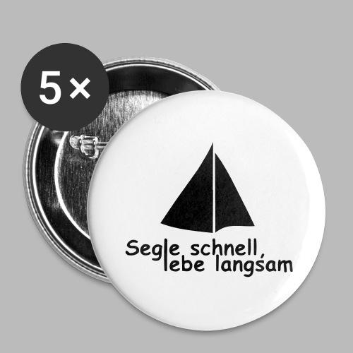 segle_schnell_lebe_langsam - Buttons groß 56 mm (5er Pack)