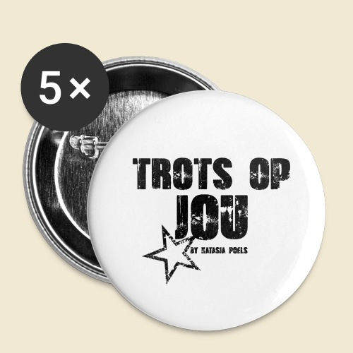 Shirts Trots op jou By Natasja Poels - Buttons groot 56 mm (5-pack)