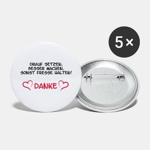 drauf setzen, besser machen, sonst Fresse halten, - Buttons groß 56 mm (5er Pack)