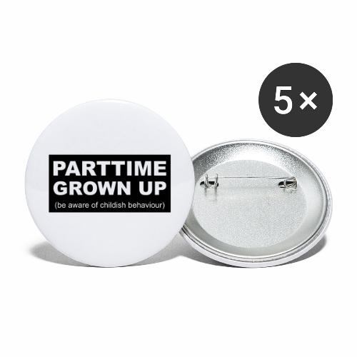 Parttime Grown Up - Buttons groot 56 mm (5-pack)