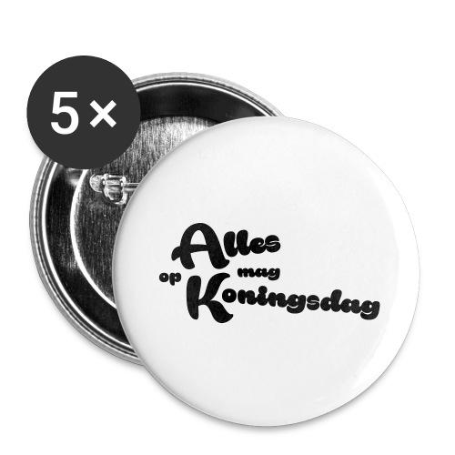 Alles mag op Koningsdag - Buttons groot 56 mm (5-pack)