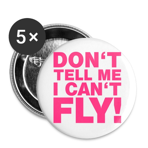 DON'T TELL ME I CAN'T FLY - Buttons groß 56 mm (5er Pack)