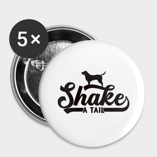 SHAKE A TAIL - Buttons groß 56 mm (5er Pack)