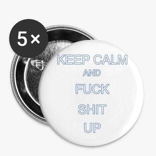 Keep Calm and Fuck Shit Up - Confezione da 5 spille grandi (56 mm)
