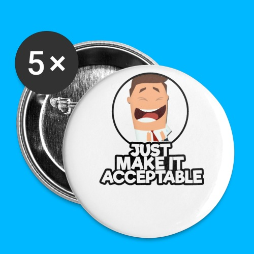 just make it acceptable - Buttons large 2.2''/56 mm(5-pack)