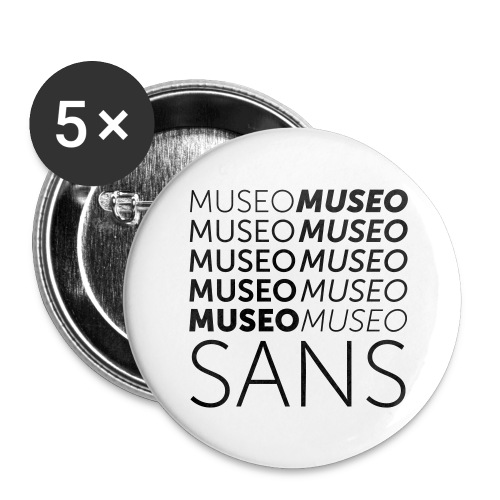 museo sans - Buttons large 2.2''/56 mm (5-pack)