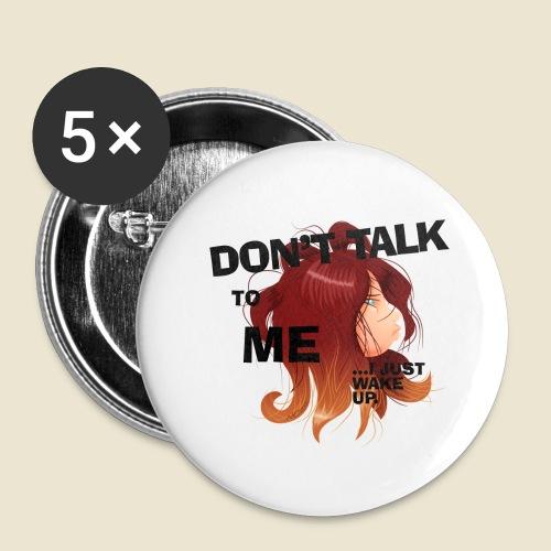 Don't talk to me... - Lot de 5 grands badges (56 mm)