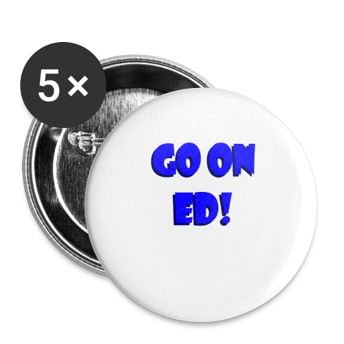 Go on Ed - Buttons large 2.2''/56 mm (5-pack)